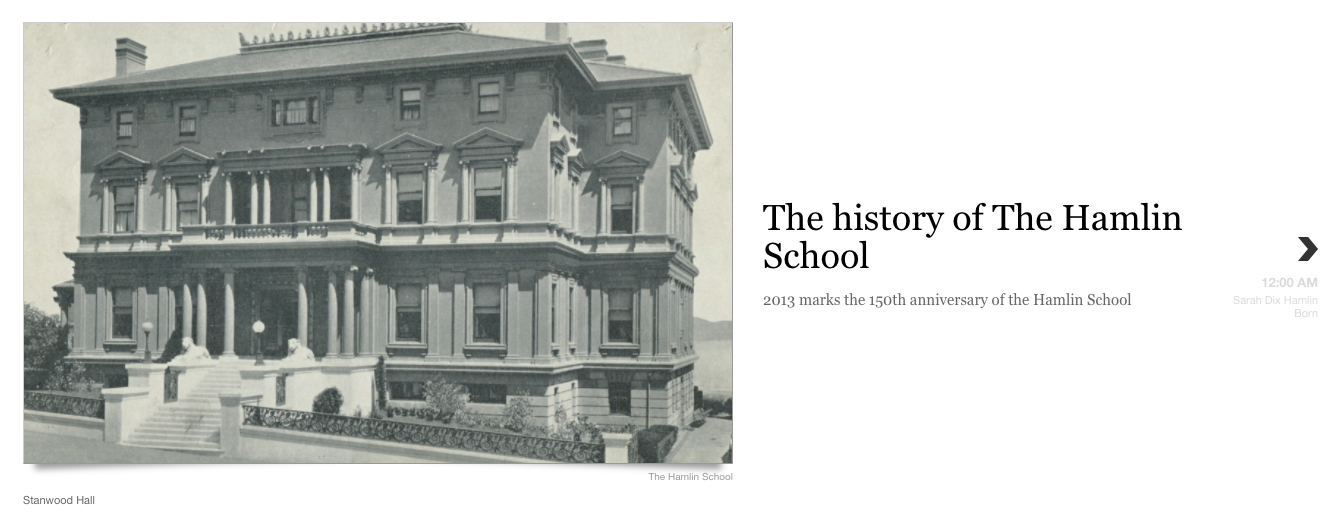 Click here to learn more about the history of The Hamlin School