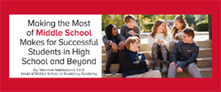 Making the Most  of Middle School Makes for Successful Students in High School and Beyond